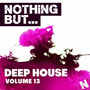 Nothing But... Deep House, Vol.13