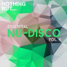 Nothing But... Essential Nu-Disco, Vol.4 mp3 Compilation by Various Artists