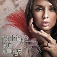 Nothing But Lounge by Various Artists