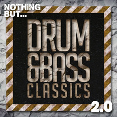 Nothing But... Drum & Bass Classics 2.0
