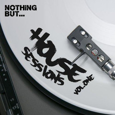 Nothing But... House Sessions, Vol.01 mp3 Compilation by Various Artists