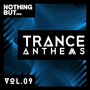 Nothing But... Trance Anthems, Vol.09