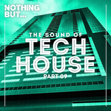 Nothing But... The Sound of Tech House, Vol.09 mp3 Compilation by Various Artists
