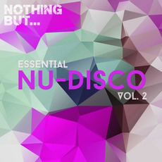 Nothing But... Essential Nu-Disco, Vol.2 mp3 Compilation by Various Artists
