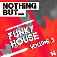 Nothing But... Funky House, Vol.3 by Various Artists
