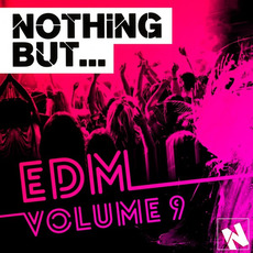 Nothing But... EDM, Vol.9 by Various Artists
