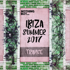 Nothing But... Ibiza Summer 2017 Trance mp3 Compilation by Various Artists