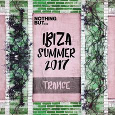 Nothing But... Ibiza Summer 2017 Trance