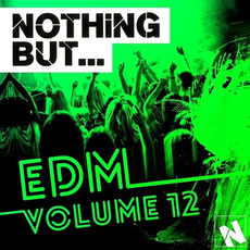 Nothing But... EDM, Vol.12 by Various Artists