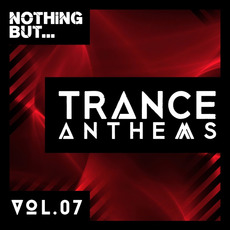 Nothing But... Trance Anthems, Vol.07