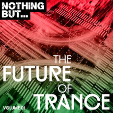 Nothing But... The Future of Trance, Vol.01 by Various Artists