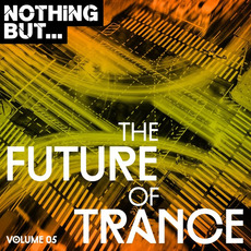 Nothing But... The Future of Trance, Vol.05 by Various Artists