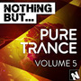 Nothing But... Pure Trance, Vol.5