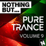 Nothing But... Pure Trance, Vol.9