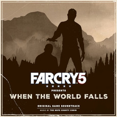 Far Cry 5 Presents: When the World Falls by The Hope County Choir