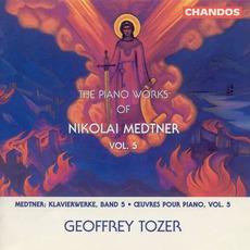 The Piano Works of Nikolai Medtner, Volume 5 by Nikolai Medtner