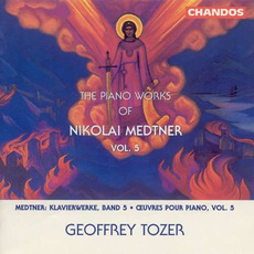 The Piano Works of Nikolai Medtner, Volume 5