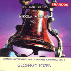 The Piano Works of Nikolai Medtner, Volume 7