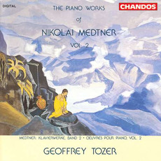 The Piano Works of Nikolai Medtner, Volume 2 mp3 Artist Compilation by Nikolai Medtner