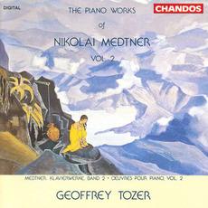 The Piano Works of Nikolai Medtner, Volume 2 by Nikolai Medtner