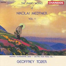 The Piano Works of Nikolai Medtner, Volume 1 by Nikolai Medtner