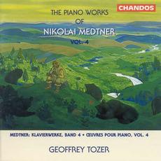 The Piano Works of Nikolai Medtner, Volume 4 by Nikolai Medtner
