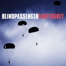 Fade To Grey by Blind Passenger