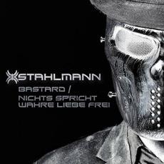 Bastard / Nichts Spricht Wahre Liebe Frei by Stahlmann