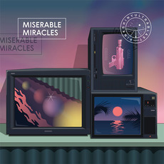 Miserable Miracles by Pinkshinyultrablast
