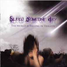 The World Is Falling In Tragedy by Bleed Someone Dry