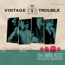 The Swing House Acoustic Sessions mp3 Album by Vintage Trouble