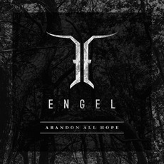 Abandon All Hope mp3 Album by Engel