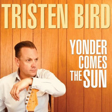 Yonder Comes The Sun mp3 Album by Tristen Bird
