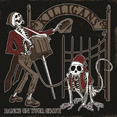 Dance On Your Grave mp3 Album by The Killigans