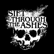 Sift Through the Ashes mp3 Album by Sift Through the Ashes