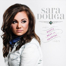 Boots, Bras And Drawers mp3 Album by Sara Douga