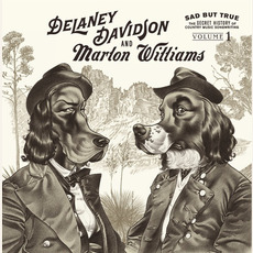 Sad but True, Volume 1: The Secret History of Country Music Songwriting mp3 Album by Delaney Davidson and Marlon Williams
