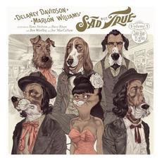 Sad but True, Volume 3: Juke Box B-Sides mp3 Album by Delaney Davidson and Marlon Williams
