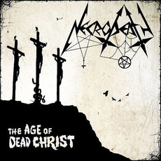 The Age of Dead Christ mp3 Album by Necrodeath