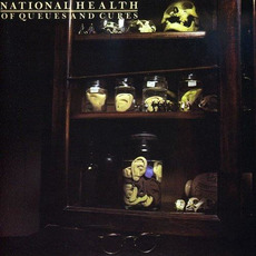 Of Queues and Cures (Re-Issue) mp3 Album by National Health