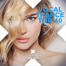 Vocal Trance Top 40 2016 (Amsterdam Trance) mp3 Compilation by Various Artists