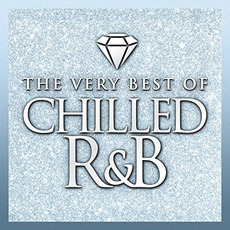 Chilled R&B: The Very Best Of mp3 Compilation by Various Artists