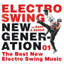 Electro Swing New Generation 01 By Bart & Baker: The Best New Electro Swing Music