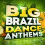 Big Brazil Dance Anthems: The Best Top 50 Brazilian Dancefloor Party Hits