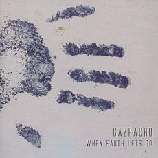 When Earth Lets Go by Gazpacho
