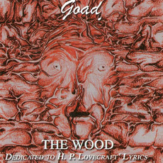 The Wood: Dedicated to H. P. Lovecraft Lyrics mp3 Album by GoaD