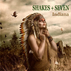 Indiana mp3 Album by Shakes + Seven