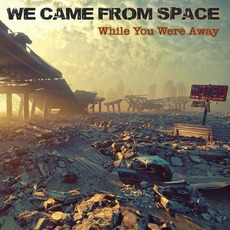 While You Were Away mp3 Album by We Came From Space