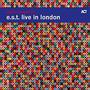 e.s.t. live in london