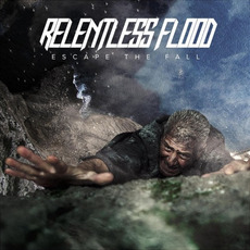 Escape the Fall mp3 Album by Relentless Flood